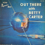 Out There with Betty Carter