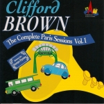 Clifford Brown: The Complete Paris Sessions, Vol. I