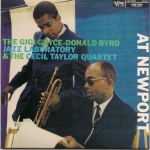 The Gigi Gryce-Donald Byrd Jazz Laboratory & The Cecil Taylor Quartet At Newport
