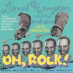 Oh, Rock! Lionel Hampton and His Orchestra Live in Sweden, 1953