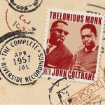 Thelonious Monk with John Coltrane: The Complete 1957 Riverside Recordings