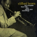 Clifford Brown: The Complete Blue Note and Pacific Jazz Recordings