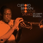 Brownie Speaks: The Complete Blue Note Recordings of Clifford Brown