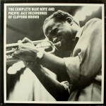 The Complete Blue Note and Pacific Jazz Recordings of Clifford Brown