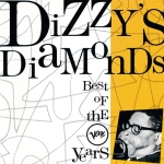 Dizzy's Diamonds: The Best of the Verve Years