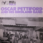 Jazz off the Air, Vol. 6: Oscar Pettiford and his Birdland Band