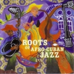 Roots of Afro-Cuban Jazz